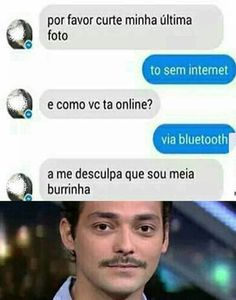 Então né, meia burrinha ? Top Memes, Best Memes, Dankest Memes, Funny Memes, Little Memes, Bad Mood, Haha Funny, Just For Laughs, I Laughed