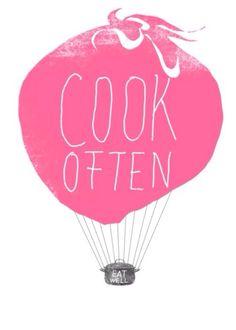 Cook often. Eat well.