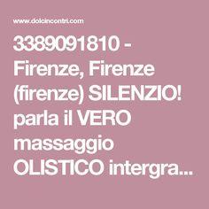 3389091810 - Firenze, Firenze (firenze) SILENZIO! parla il VERO massaggio OLISTICO intergrale,curativo,Sono brava a massaggiare,.
