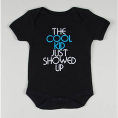 """""""The Cool Kid Just Showed Up"""" Bodysuit"""