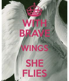But I would change the saying to with brave wings they fly and add a purple ribbon for all the people I've lost