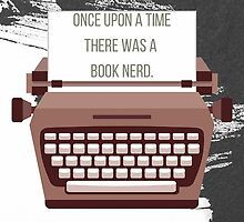 Works   Manage portfolio   Redbubble Book Nerd, Once Upon A Time, Promotion, It Works, Writing, Books, Libros, Book Worms, Book