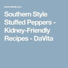 Southern Style Stuffed Peppers - Kidney-Friendly Recipes - DaVita