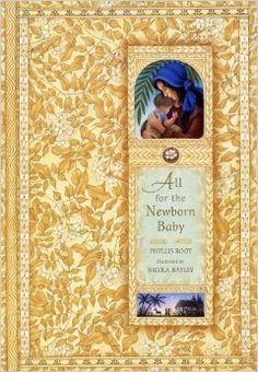 All for the Newborn Baby (Christmas & Hanukkah): Phyllis Root, Nicola Bayley