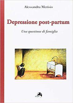 Depressione post-partum. Una questione di famiglia: Amazon.it: Alessandra Merisio: Libri Amazon, Movie Posters, Shopping, Amazons, Riding Habit, Film Poster, Billboard, Film Posters
