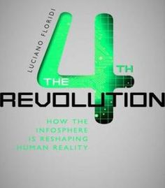 The Fourth Revolution: How The Infosphere Is Reshaping Human Reality PDF