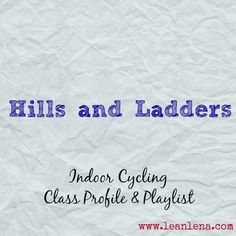 Hills and Ladders is what this indoor cycling class is all about. Right from steep climbs and back into challenging ladder drills - you'll feel those legs!