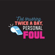 DON'T CHEAT your oral health! Brushing twice a day is the best way to achieve a winning smile!