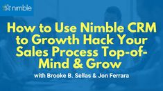 How to Use Nimble CRM to Growth Hack Your Sales Process with Brooke Sellas Social Networks, Social Media, Lead Nurturing, Sales Process, Business Sales, Growth Hacking, Marketing Automation, Competitor Analysis, Cloud Based