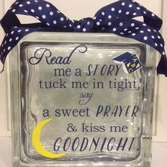 """Baby's room glass block night light """"Read me a story, tuck me in tight, say a sweet prayer and kiss me goodnight"""". Christmas Glass Blocks, Christmas Wood Crafts, Christmas Signs, Decorative Glass Blocks, Lighted Glass Blocks, Painted Glass Blocks, Glass Block Crafts, Wood Craft Patterns, Baby Night Light"""