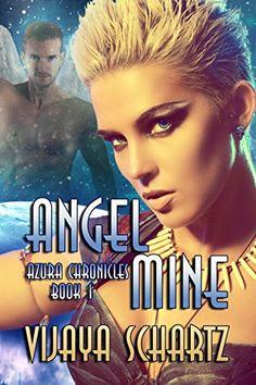 Books ~ Science Fiction Romance | Angel Mine (Azura Chronicles Book 1), by Vijaya Schartz