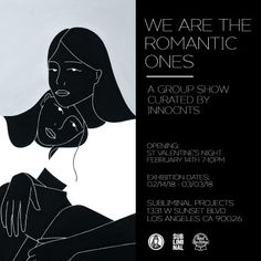 We Are The Romantic Ones Opens At Subliminal Projects Valentine's Day! / via obeygiant.com