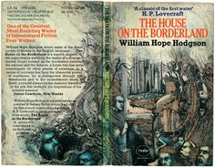 a few years in the Absolute Elsewhere: The House on the Borderland: William Hope Hodgson and the Birth of Cosmic Horror.