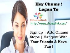 Logon Today !  http://www.chumslink.com/
