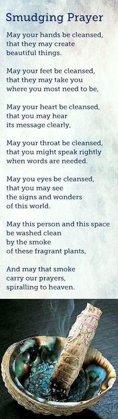Smudging Prayer. Might play around with the wording a bit for my own practice, but nice!