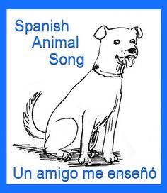 Spanish song teaches animal words to kids. http://spanishplayground.net/spanish-animal-song-un-amigo-me-enseno/