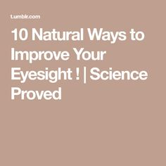 10 Natural Ways to Improve Your Eyesight ! | Science Proved