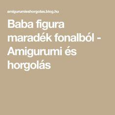 Baba figura maradék fonalból - Amigurumi és horgolás Balerina, Knitting, Crochet, Blog, Diy, Decor, Amigurumi, Decoration, Tricot