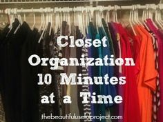 See how much you can get done in 10 minute blocks of decluttering and organizing! Photos of progress after four organizing sessions! The Beautiful Useful Project: Closet Organization - 10 Minutes At A Time. Home Organisation, Closet Organization, Organization Ideas, Clothing Organization, Organize Your Life, Staying Organized, Clean House, Storage Solutions, Closet Solutions