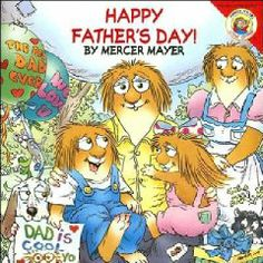 Happy Father's Day by Mercer Mayer - Little Critter and his family celebrate Father's Day.