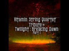 Vitamin String Quartet Tribute to Twilight: Breaking Dawn Part 1 - A Thousand Years    Want to walk down the aisle to this song... have 1 violin, now for at least a celloist