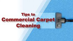 Tips to Commercial Carpet Cleaning