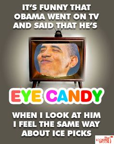 """The funny thing about Obama calling himself """"eye candy"""" on The View"""