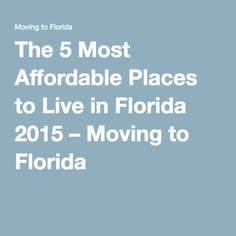 The 5 Most Affordable Places to Live in Florida 2015 – Moving to Florida - Best Places to Visit X Jobs In Florida, Places In Florida, Moving To Florida, Visit Florida, Florida Living, Florida Vacation, Florida Travel, Florida Keys, Florida Beaches