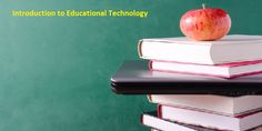 Introduction to educational technology, During the various stages of the development of educational technology, there are phases of its emergence. Mastery Learning, Learning Objectives, Learning Resources, Student Learning, Instructional Technology, Instructional Strategies, Instructional Design, Educational Technology, Learning Theory