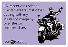 My recent car accidentwas far less traumatic thandealing with my insurance companyover the car accident claim.