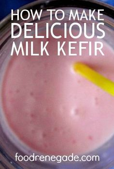 How to Make Delicious Milk Kefir -- I thought I hated milk kefir until I tried this simple trick!