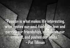 Sports Motivation Check out this week's motivational sports quote by Pat Tillman. Read this motivational sports quote by modern day hero Pat Tillman.⚽⚽#sportsmotivation⚽#sportsmotivation2⚽#sportsmotivationquotes⚽#sportsmotivation16⚽#sportsmotivationgirl⚽#sportsmotivationalquotes⚽#sportsmotivationalquotessoccer⚽#sportsmotivationalquotesbasketball⚽#sportsmotivationalquotesmindset⚽#sportsmotivationalgifts⚽#sportsmotivationalquotes⚽