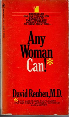 Any Woman Can!* 1976 by Reuben, David Love and Sexual Fulfillment Paperback