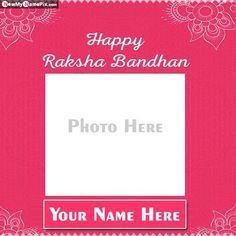 Photo Frame Create Celebration Raksha Bandhan Wishes For Brother or Sister Name Images, Online Best Collection Frame Festival 2021 Happy Raksha Bandhan Greeting Card Download Most Popular Unique Pictures Personalized Name Text Writing Free Editor Option, Make Your Name On Beautiful Wishes Message And Quotes Rakhi Day High Quality Wallpapers. Happy Raksha Bandhan Wishes, Raksha Bandhan Greetings, Wishes Messages, Wishes Images, Wedding Anniversary Quotes, Anniversary Cards, Rakhi Day, Raksha Bandhan Photos, Wishes For Brother