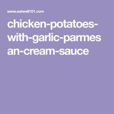 chicken-potatoes-with-garlic-parmesan-cream-sauce