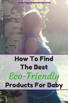 Baby Registry | Baby Checklist | Green Products | Eco Friendly Products | Environmental Products | Organic Food | BPA | Chemicals and Kids | Kids Health | Kids Safety | Protect Baby
