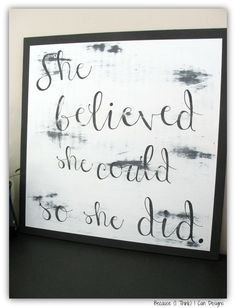 hand painted wood sign, she believed she could so she did, by: Because (I Think) I Can Designs