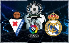 Prediksi Bola Eibar Vs Real Madrid, Bursa Taruhan Eibar Vs Real Madrid, Prediksi Skor Eibar Vs Real Madrid, Prediksi Pertandingan Eibar Vs Real Madrid, Hasil Skor Eibar Vs Real Madrid, Eibar Vs Real Madrid