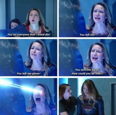 """You let everyone that I loved die! You left me! How could you do that?!"" - Kara (talking to her mother's hologram) and Alex #Supergirl"