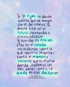 Viviendo el presente Tumblr Quotes, Sad Quotes, Best Quotes, Inspirational Quotes, Sparkle Quotes, Pink Quotes, Cool Words, Wise Words, Postive Quotes