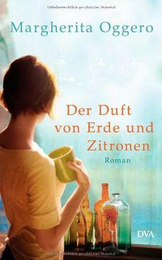 Der Duft von Erde und Zitronen: Roman von Margherita Oggero http://www.amazon.de/dp/3421045534/ref=cm_sw_r_pi_dp_UFJywb1DQ77KR