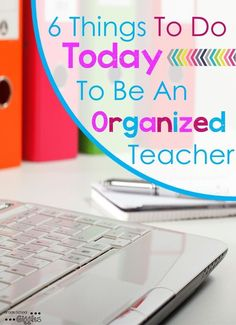 "This is a must read. ""6 Things to do Today to be an Organized Teacher"" …Freebies included!"