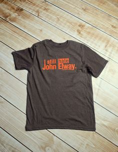 I still hate John Elway by PiperAndStone on Etsy