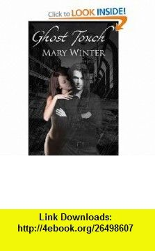 Ghost Touch (9780981951645) Mary Winter , ISBN-10: 0981951643  , ISBN-13: 978-0981951645 ,  , tutorials , pdf , ebook , torrent , downloads , rapidshare , filesonic , hotfile , megaupload , fileserve