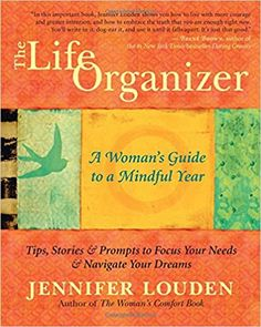 AmazonSmile: The Life Organizer: A Woman's Guide to a Mindful Year by Jennifer Louden