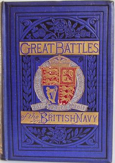 The Great Battles of the British Navy by Lieutenant Charles R. Low, London: George Routledge and Sons [1885]  | Beautiful Antique Books