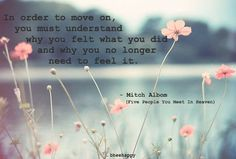 -Mitch Albom (The Five People You Meet Heaven)