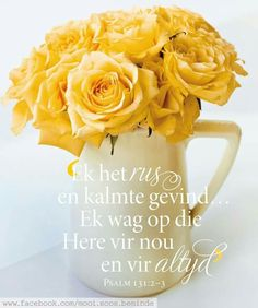 Psalm 131, Psalms, Goeie More, Afrikaans Quotes, Love Me Quotes, Printable Quotes, Good Morning Quotes, Positive Thoughts, Woman Quotes