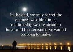 Live life with no regrets...