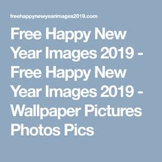 Free Happy New Year Images 2019 - Free Happy New Year Images 2019 - Wallpaper Pictures Photos Pics New Year Wallpaper, Wallpaper Pictures, Perfect Image, Perfect Photo, Love Photos, Cool Pictures, Happy New Year Images, Glitter Graphics, Funny Happy